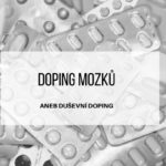Doping mozků aneb duševní doping