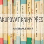 Jak nakupovat knížky přes bazar (Databazeknih.cz) a nenaletět