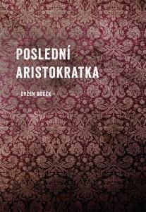 CHU46d669_Bocek_Posledni_aristokratka_obal