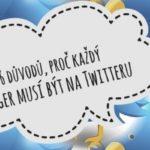 6 důvodů, proč každý (bloger) musí být na Twitteru