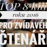 TOP 8 knih roku 2016 pro zvídavého čtenáře