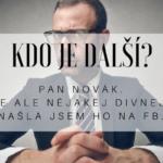 Kdo je další? – Pan Novák. Je ale nějakej divnej. Našla jsem ho na FB.